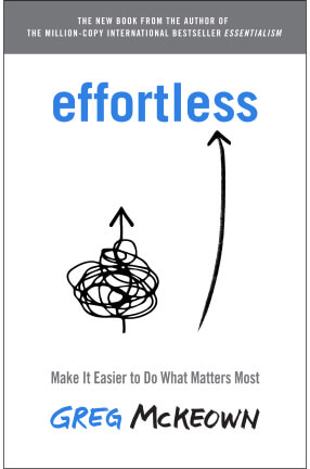 Currency Effortless: Make It Easier to Do What Matters Most Bookshop, $26
