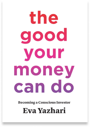 Conscious Investor Press The Good Your Money Can Do