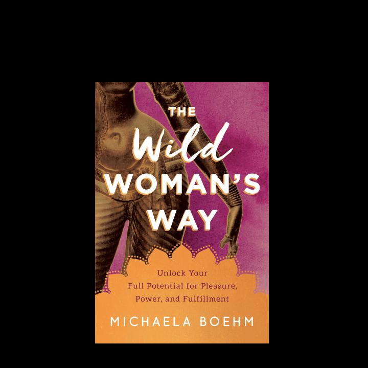 Michaela Boehm the wild woman's way
